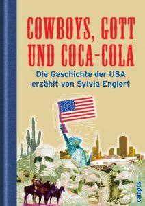 Cowboys, Gott und Coca-Cola.
